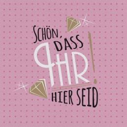 """Spruchserviette """"Schön,..."""